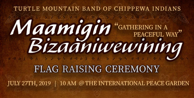 Turtle Mountain Tribal Flag Raising Ceremony – International Peace Gardens